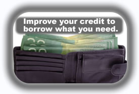 Improve your credit to borrow what you need.