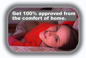 Get approved from the comfort of your home.